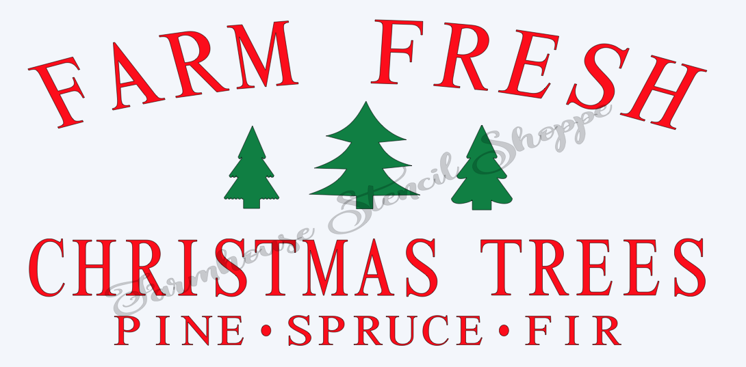 Farm Fresh Christmas Trees.Farm Fresh Christmas Trees Stencil
